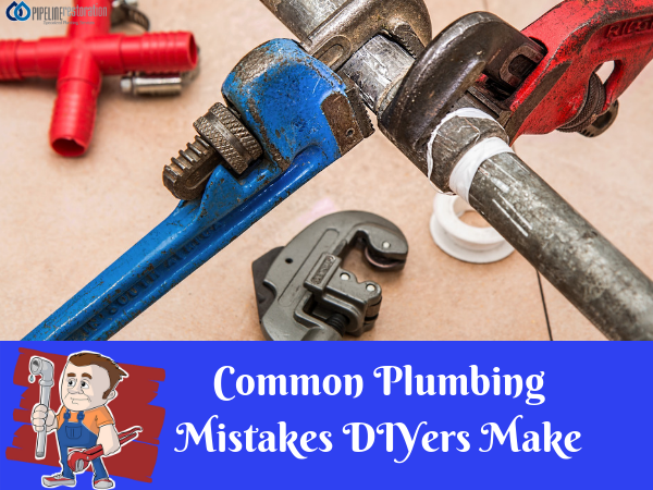 Plumbing Mistakes DIYers Make